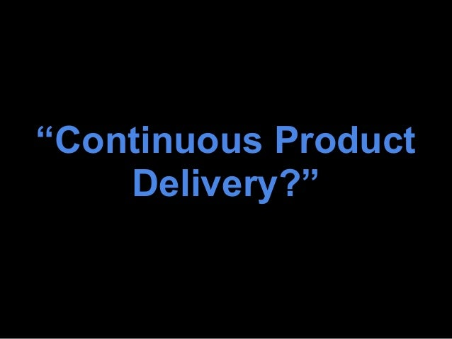 Transitioning from Timeboxes to Continuous Product Delivery (by Steve Stolt and Steven Younge) Slide 3