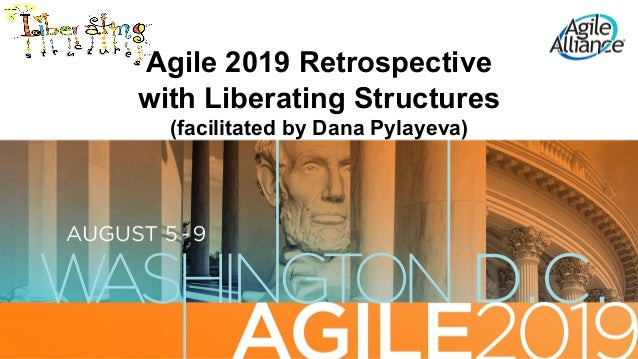 Agile 2019 Retrospective with Liberating Structures (facilitated by Dana Pylayeva)