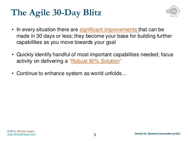 The Agile 30-Day Blitz • In every situation there are significant improvements that can be made in 30 days or less; they b...