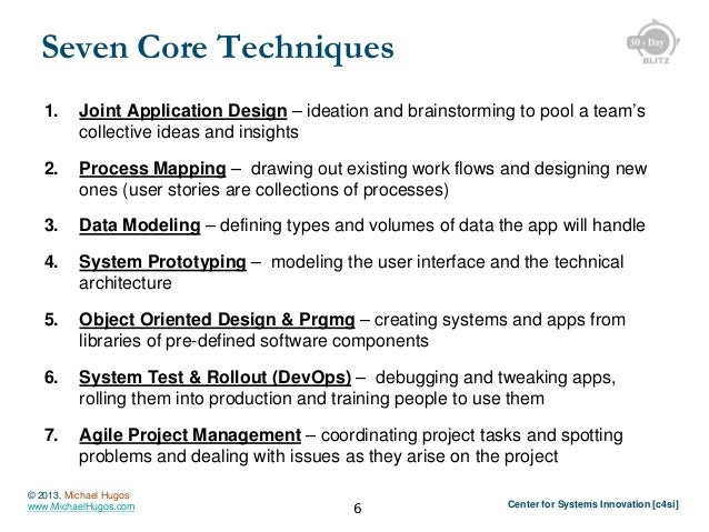 Seven Core Techniques 1.  Joint Application Design – ideation and brainstorming to pool a team's collective ideas and insi...