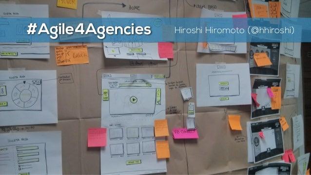 #Agile4Agencies Hiroshi Hiromoto (@hhiroshi)