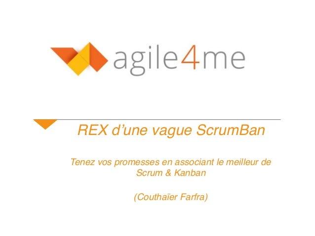 REX d'une vague ScrumBan Tenez vos promesses en associant le meilleur de Scrum & Kanban (Couthaïer Farfra)