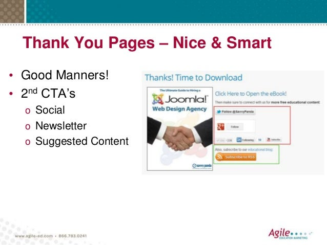 Thank You Pages – Nice & Smart • Good Manners! • 2nd CTA's o Social o Newsletter o Suggested Content