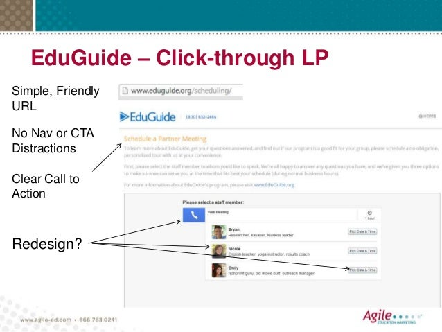 EduGuide – Click-through LP Simple, Friendly URL No Nav or CTA Distractions Clear Call to Action Redesign?