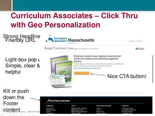 Curriculum Associates – Click Thru with Geo Personalization Friendly URL Light-box pop up Simple, clear & helpful Strong H...