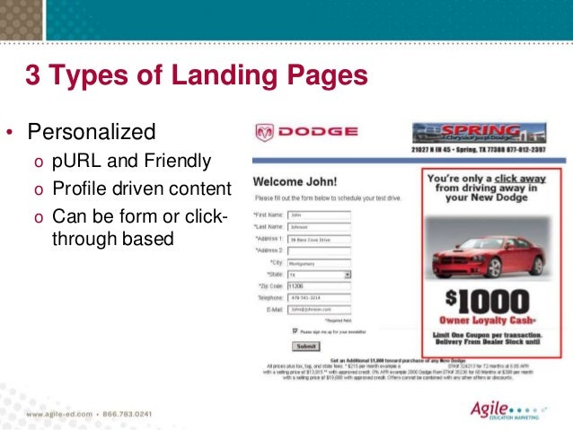 3 Types of Landing Pages • Personalized o pURL and Friendly o Profile driven content o Can be form or click- through based