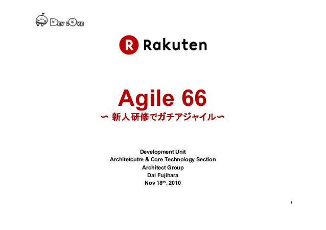 1111 Development Department Architetcutre & Core Technology Section Architect Group Dai Fujihara June 27th, 2010 Agile 66 ...