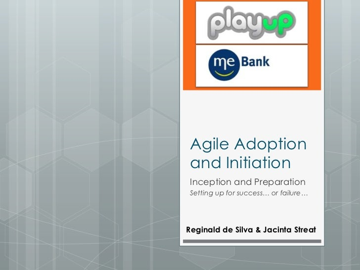 Agile Adoption and Initiation<br />Inception and Preparation<br />Setting up for success… or failure…<br />Reginald de Sil...