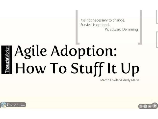 Agile Adoption How: To Stuff It Up
