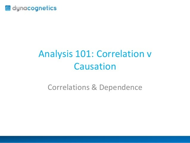 Analysis 101 Correlation V Causation