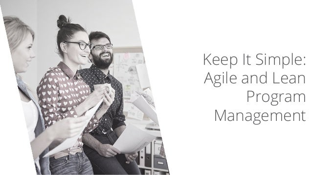 Keep It Simple: Agile and Lean Program Management