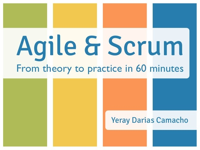 Agile & Scrum From theory to practice in 60 minutes Yeray Darias Camacho