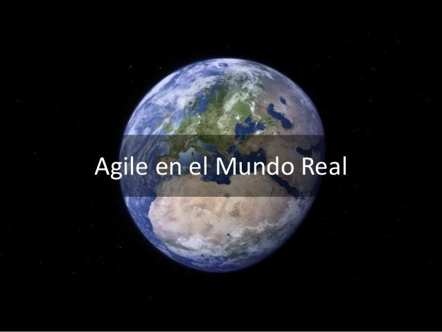 Agile en el Mundo Real