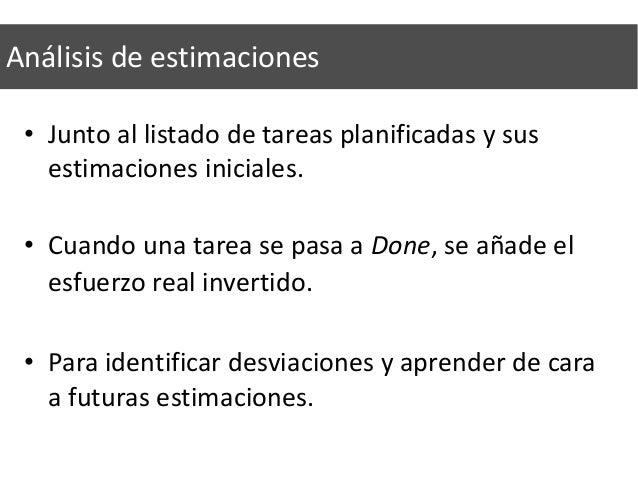 Definition of Done (DoD) • Definición de qué significa que algo está 100% hecho. • Una historia no está terminada si no se...