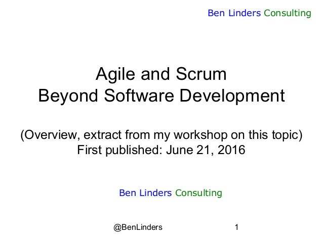 @BenLinders 1 Ben Linders Consulting Agile and Scrum Beyond Software Development (Overview, extract from my workshop on th...