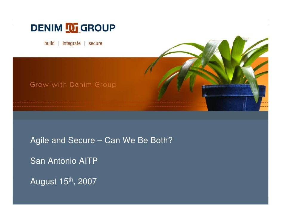 Agile and Secure – Can We Be Both?  San Antonio AITP  August 15th, 2007