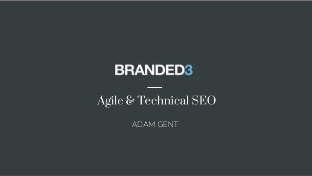 Agile & Technical SEO ADAM GENT