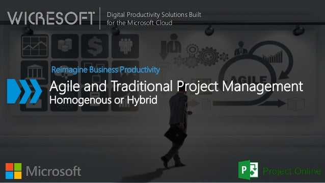 Digital Productivity Solutions Built for the Microsoft Cloud Agile and Traditional Project Management Homogenous or Hybrid...