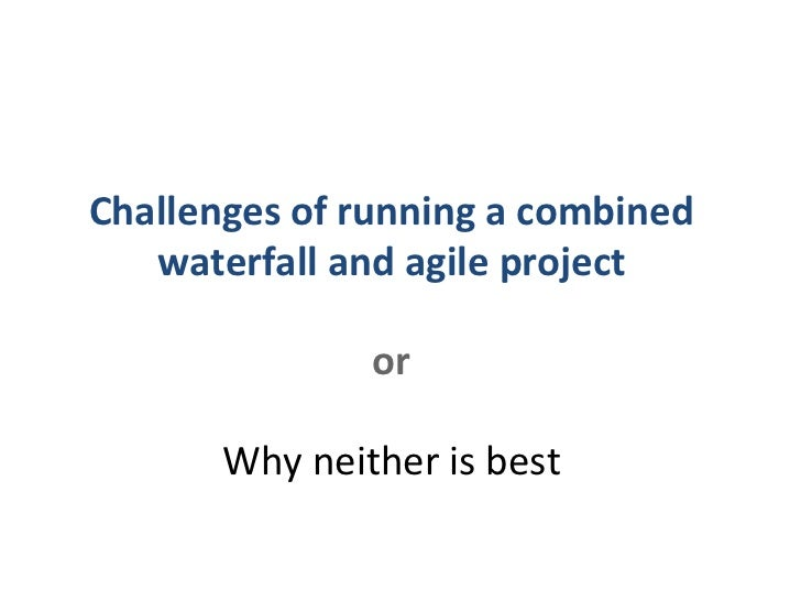 Agile and waterfall for Why agile is better than waterfall