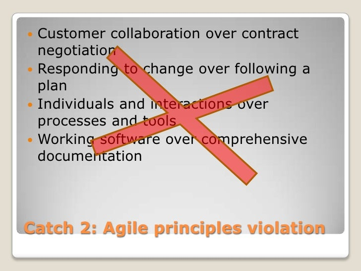  Customer collaboration over contract  negotiation Responding to change over following a  plan Individuals and interact...