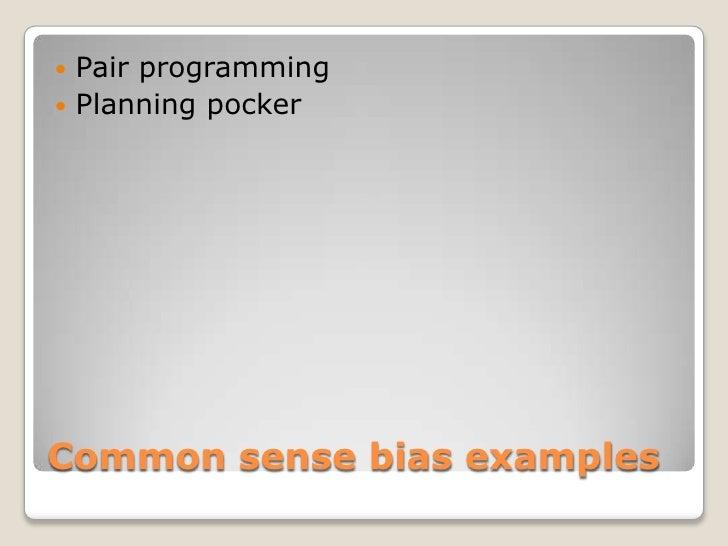  Pair programming Planning pockerCommon sense bias examples