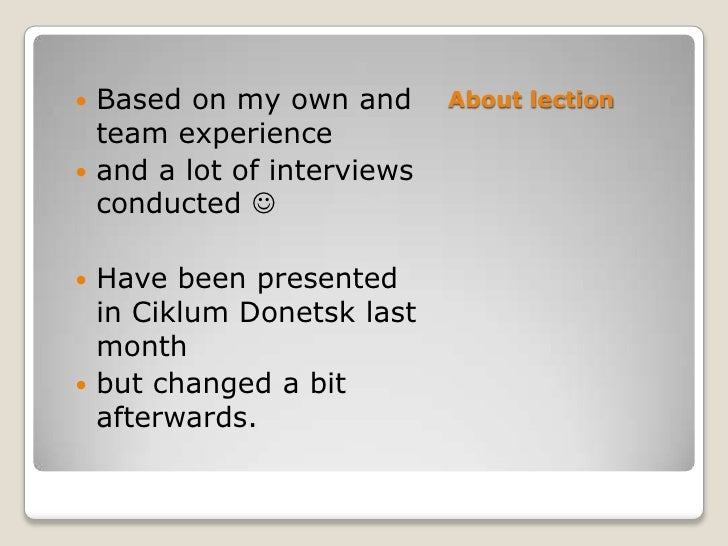  Based on my own and       About lection  team experience and a lot of interviews  conducted  Have been presented  in ...