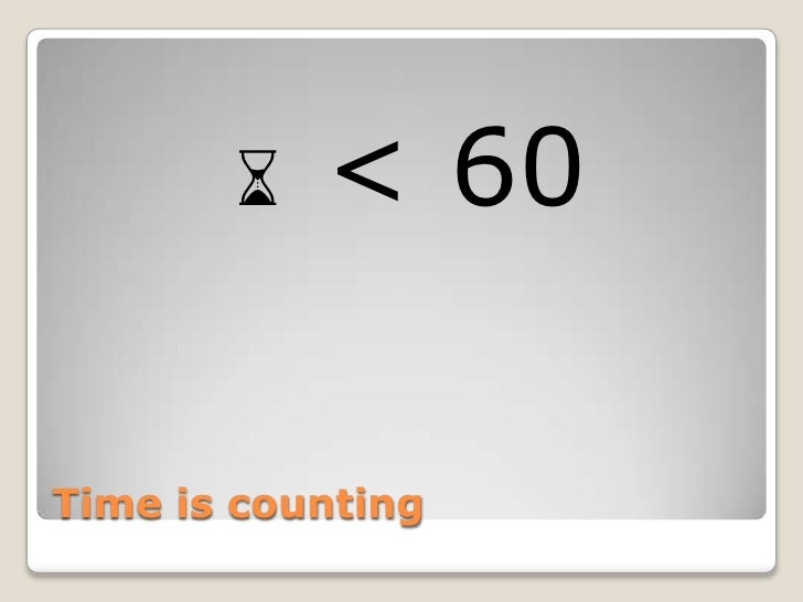 ⌛ < 60Time is counting
