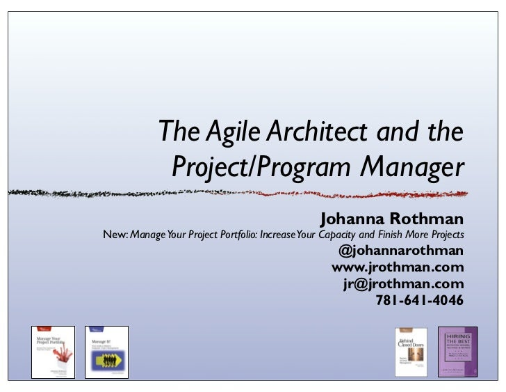 The Agile Architect and the             Project/Program Manager                                                 Johanna Ro...