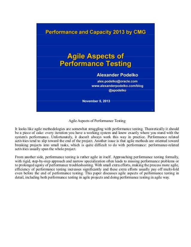 Agile Aspects of Performance Testing It looks like agile methodologies are somewhat struggling with performance testing. T...