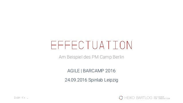 Am Beispiel des PM Camp Berlin AGILE | BARCAMP 2016 24.09.2016 Spinlab Leipzig