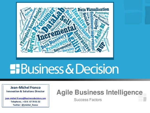 Success FactorsJean-Michel FrancoInnovation & Solutions Directorjean-michel.franco@businessdecision.comTelephone, : +33 6 ...