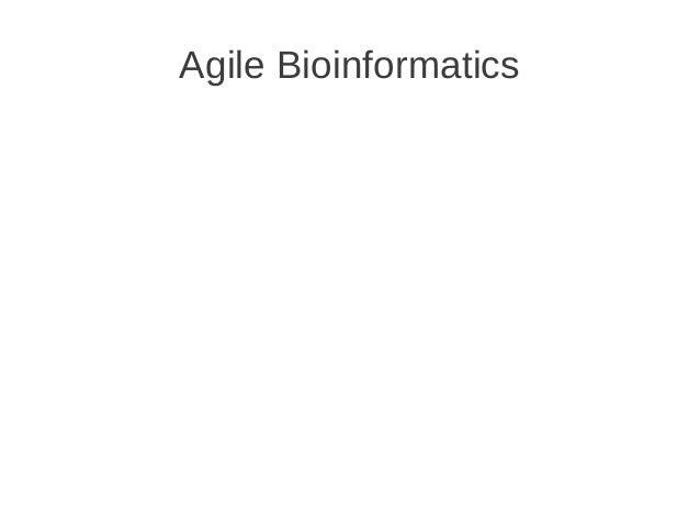 Agile Bioinformatics