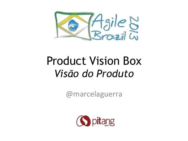 Product Vision Box Visão do Produto @marcelaguerra