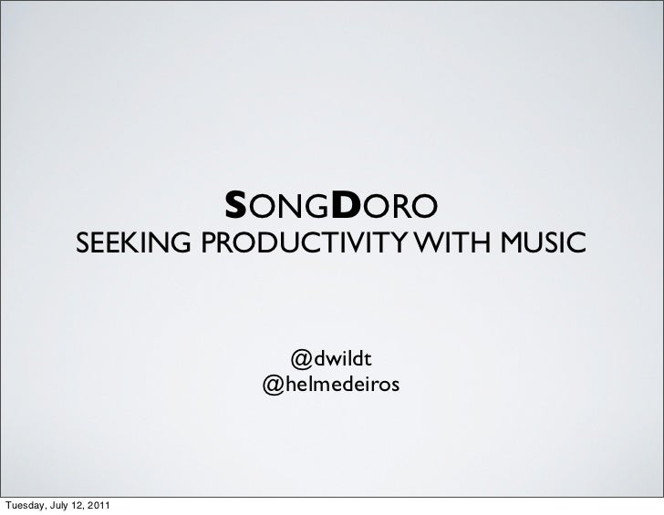 SONGDORO              SEEKING PRODUCTIVITY WITH MUSIC                           @dwildt                          @helmedei...