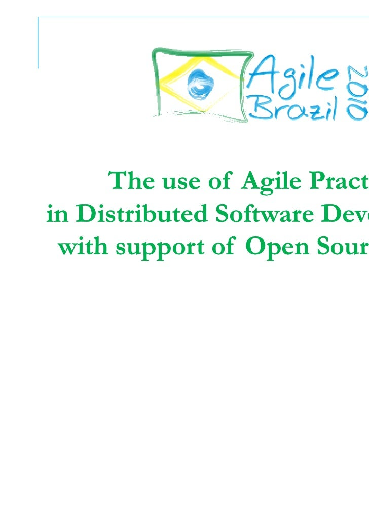 The use of Agile Practicesin Distributed Software Development with support of Open Source Tools