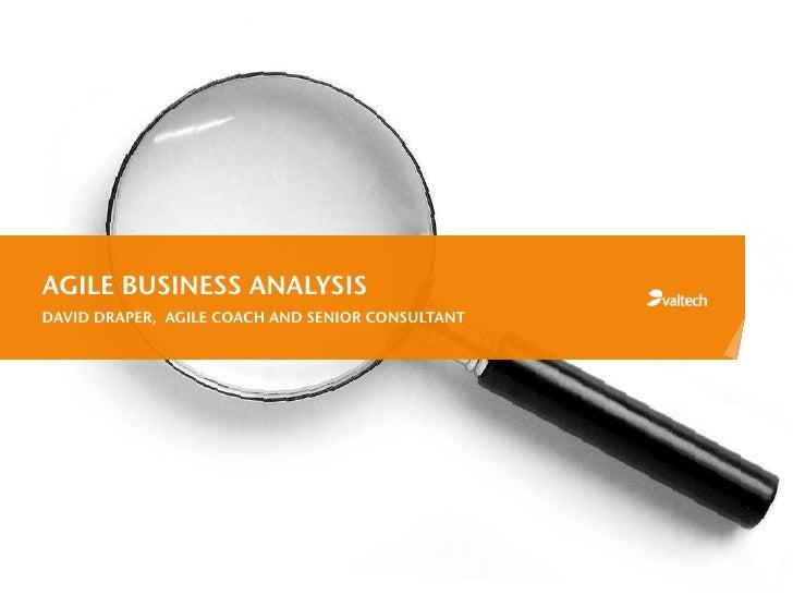 AGILE BUSINESS ANALYSISDAVID DRAPER, AGILE COACH AND SENIOR CONSULTANT