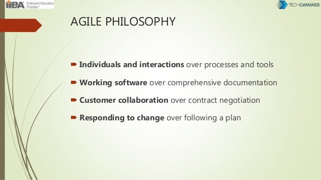 AGILE PHILOSOPHY  Individuals and interactions over processes and tools  Working software over comprehensive documentati...