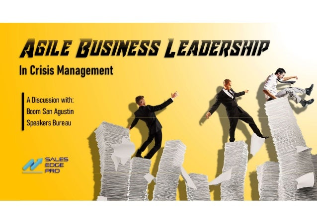 Agile Business Leadership In Crisis Management A Discussion with: Boom San Agustin Speakers Bureau