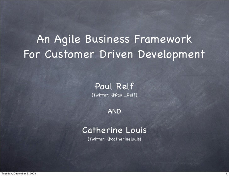 An Agile Business Framework                 For Customer Driven Development                                  Paul Relf    ...