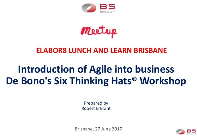 Introduction Of Agile Into Business De Bonos Six Thinking Hats Workshop Prepared By Robert B