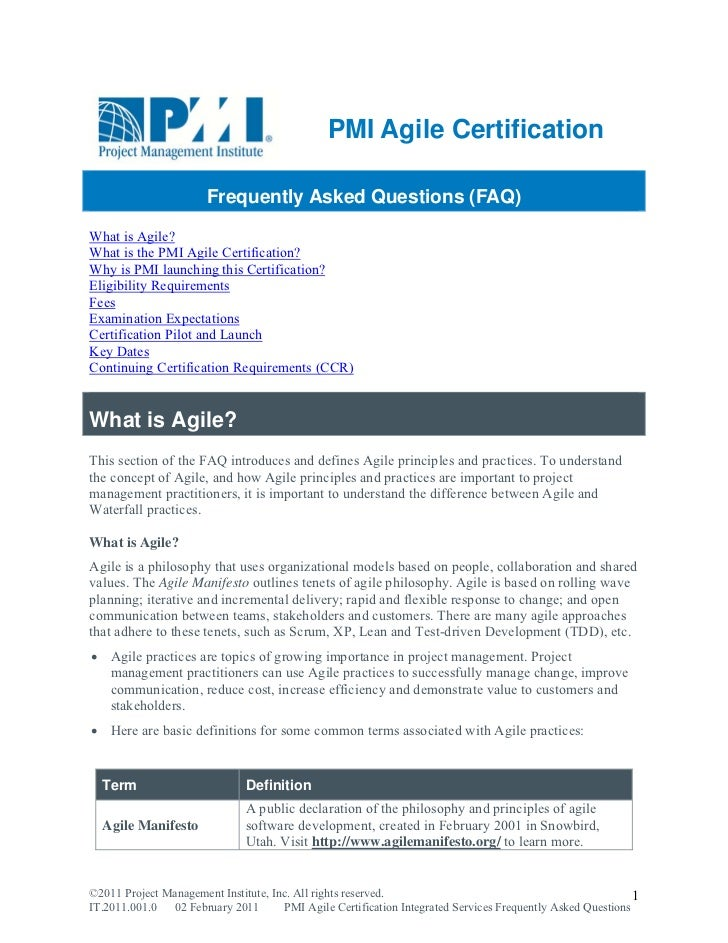 PMI Agile Certification                       Frequently Asked Questions (FAQ)What is Agile?What is the PMI Agile Certific...