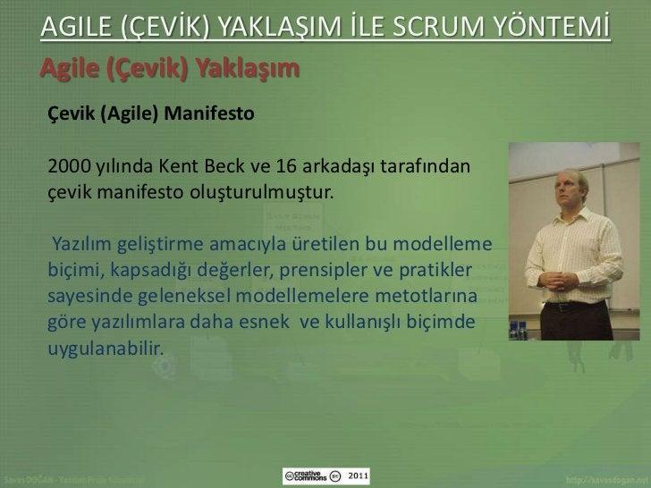 AGILE (ÇEVİK) YAKLAŞIM İLE SCRUM YÖNTEMİAgile (Çevik) YaklaşımÇevik (Agile) Manifesto2000 yılında Kent Beck ve 16 arkadaşı...