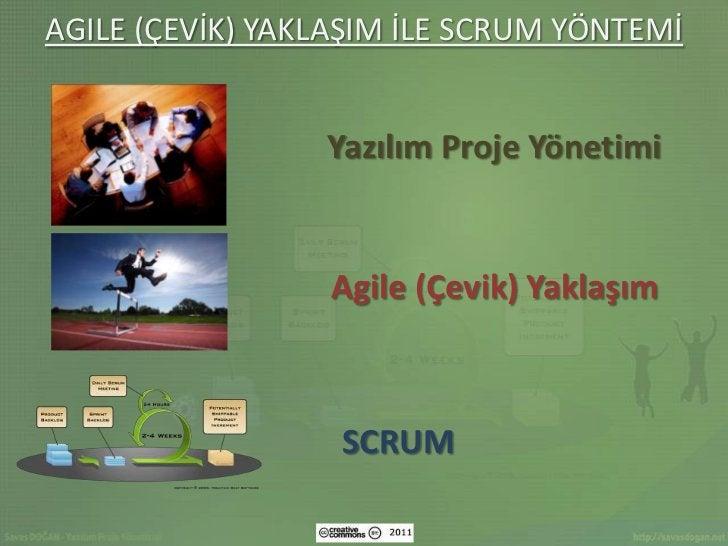 AGILE (ÇEVİK) YAKLAŞIM İLE SCRUM YÖNTEMİ                 Yazılım Proje Yönetimi                 Agile (Çevik) Yaklaşım    ...
