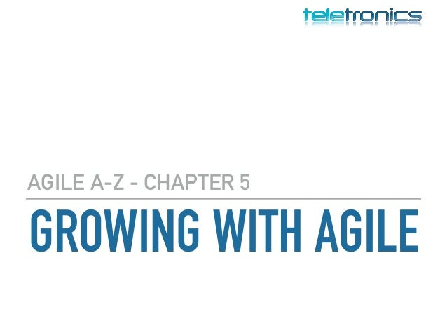 GROWING WITH AGILE AGILE A-Z - CHAPTER 5