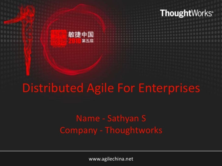 Distributed Agile For EnterprisesName - Sathyan SCompany - Thoughtworks <br />