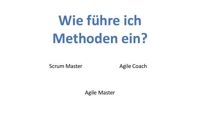 7. Erkenntnis: Agile Methoden agil einf�hren