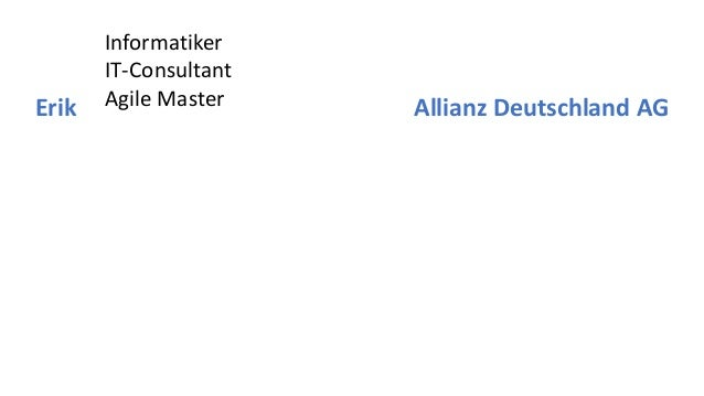 Informatiker IT-Consultant Agile Master Allianz Deutschland AGErik