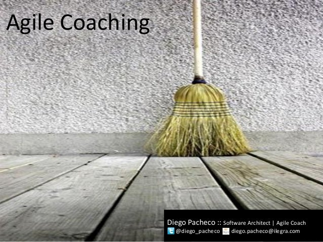 Diego Pacheco :: Software Architect | Agile Coach @diego_pacheco diego.pacheco@ilegra.com Agile Coaching