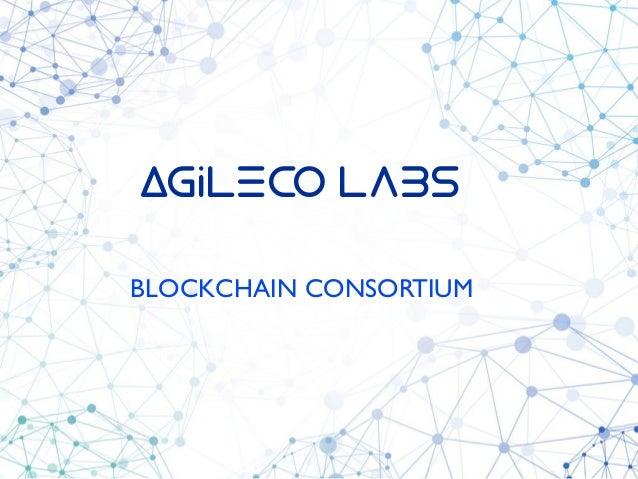 AgileCO Labs BLOCKCHAIN CONSORTIUM