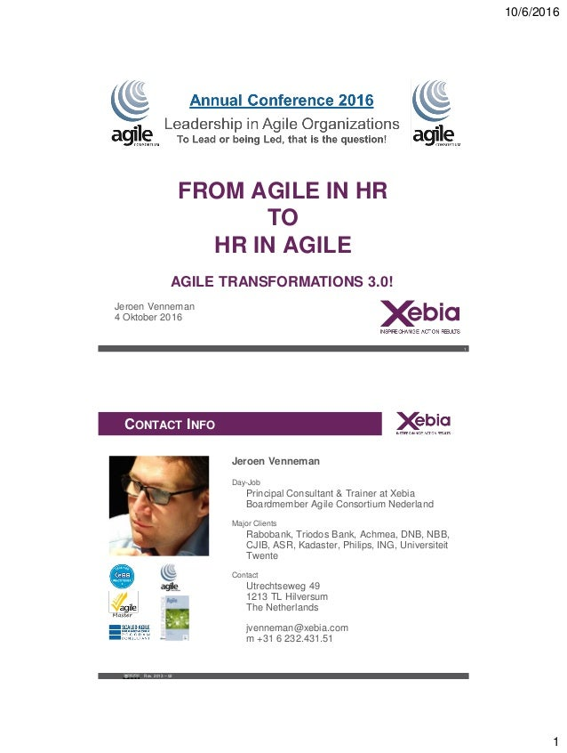 10/6/2016 1 Training&WorkshopTemplate ON RESULTS FROM AGILE IN HR TO HR IN AGILE Jeroen Venneman 4 Oktober 2016 1 rence 20...
